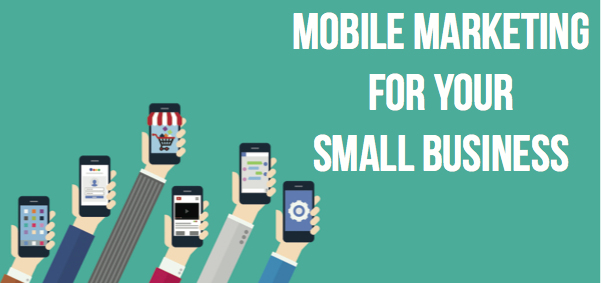 Mobile Marketing For Your Small Business