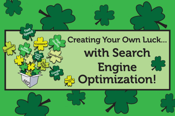 Create Your Own Luck with Search Engine Optimization