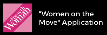 Submissions for Forsyth Woman Magazine Women on the Move Application