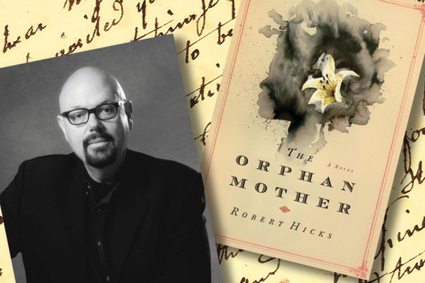 A Novel Idea: Robert Hicks - The Orphan Mother